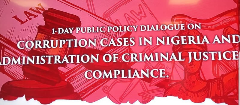 One Day Public Policy Dialogue on Corruption Cases in Nigeria and Administration of Criminal Justice Compliance